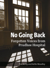 Cover art of No Going Back: Forgotten Voices from Prudhoe Hospital
